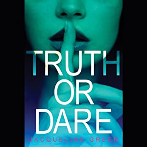 Truth or Dare Audiobook | Jacqueline Green | Audible.com