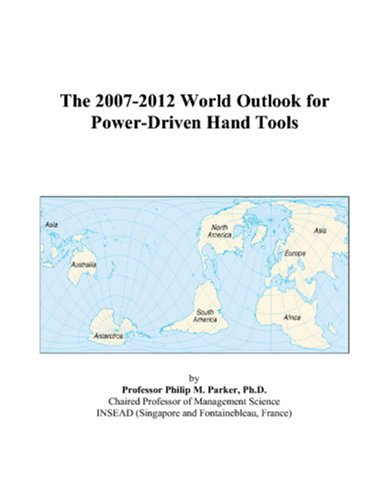 The 2007-2012 World Outlook for Power-Driven Hand Tools