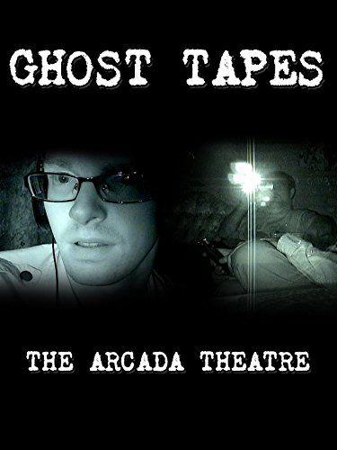 Ghost Tapes • Episode 5: The Arcada Theatre