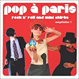 Pop a Paris: Rock & Roll & Mini Skirts 1