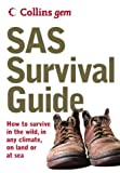 SAS Survival Guide: How To Survive Anywhere, On Land Or At Sea (Collins Gem Ser) (0007183305) by Wiseman, John