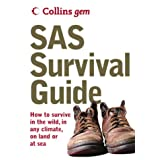 SAS Survival Guide: How to Survive in the Wild, in Any Climate, On Land or at Sea (Collins Gem)by John 'Lofty' Wiseman
