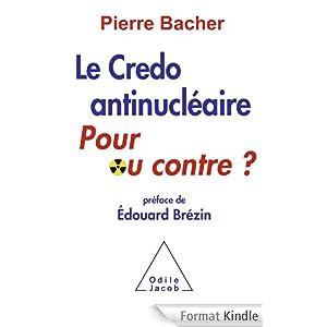 Credo anti-nucléaire - couverture               du livre de Pierre Bacher