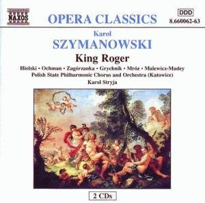 Karol Szymanowski: Król Roger (King Roger) (Gesamtaufnahme)