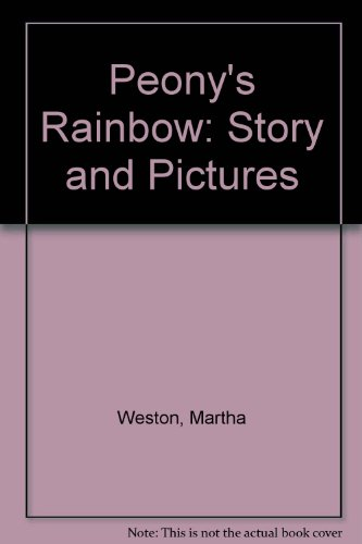 Peony's Rainbow: Story and Pictures