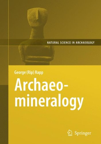 Archaeomineralogy (Natural Science in Archaeology), by George Rapp