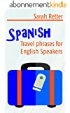 SPANISH: TRAVEL PHRASES for ENGLISH SPEAKERS: The most useful 1.000 phrases to get around when travelling in Spanish speaking countries. (English Edition)