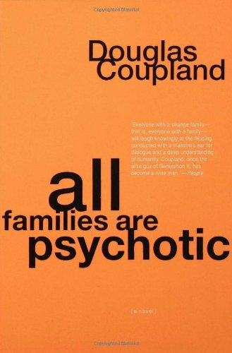 Title: All Families are Psychotic: A Novel