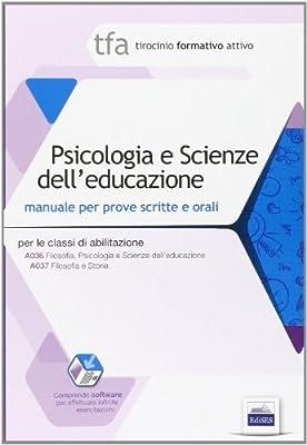 TFA. Psicologia e scienze dell'educazione. Manuale di preparazione alle prove scritte e orali della classe A036. Con software di simulazione