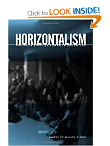 Horizontalism Voices of Popular Power in Argentina - Marina Sitrin