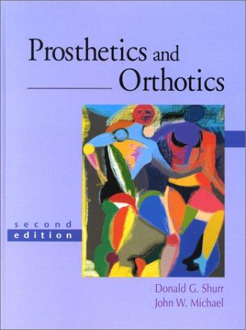 Prosthetics and Orthotics (2nd Edition)