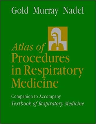 Atlas of Procedures in Respiratory Medicine: A Companion to Murray and Nadel's Textbook of Respiratory Medicine