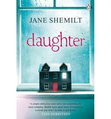 Daughter By author Jane Shemilt August 2014 PDF