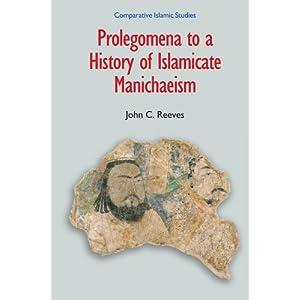 Download ebook Prolegomena to a History of Islamicate Manichaeism (Comparative Islamic Studies)