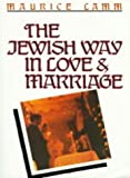 The Jewish Way in Love and Marriage