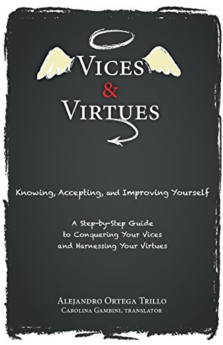 Vices and Virtues: Knowing, Accepting and Improving Yourself