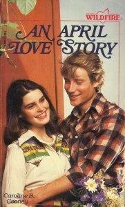 An April Love Story (Wildfire), Caroline B. Cooney