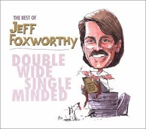 Jeff Foxworthy - The Best of Jeff Foxworthy: Double Wide Single Minded