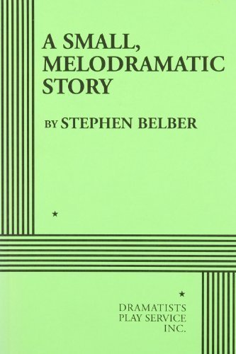 a-small-melodramatic-story-acting-edition-by-stephen-belber-2008-paperback