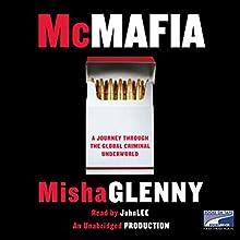 McMafia: A Journey Through the Global Criminal Underworld | Livre audio Auteur(s) : Misha Glenny Narrateur(s) : John Lee