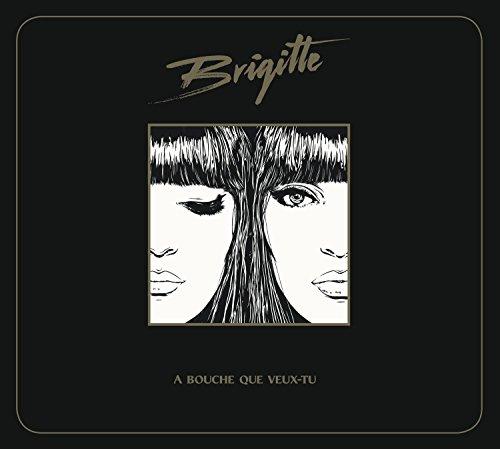 Brigitte - A bouche que veux tu ?