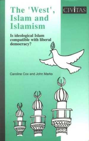 The 'West', Islam and Islamism: Is Ideological Islam Compatible With Liberal Democracy