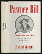 Pawnee Bill: a biography of Major Gordon W.…