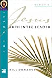 Authentic Leader (Jesus 101) (1844741125) by Donahue, Bill