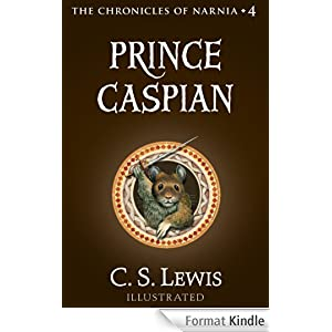 Prince Caspian (The Chronicles of Narnia, Book 4) eBook: C