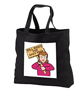 Dooni Designs Humorous Bribery Signs Sarcasm Designs - Funny Humorous Woman Girl With A Sign Will Work For Spicy Food - Tote Bags