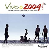 Vive O 2004 - The Official UEFA Euro 2004 Album Various Artists