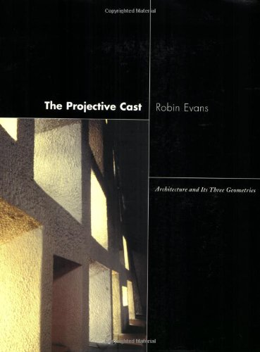 The Projective Cast: Architecture And Its Three Geometries front-1005198