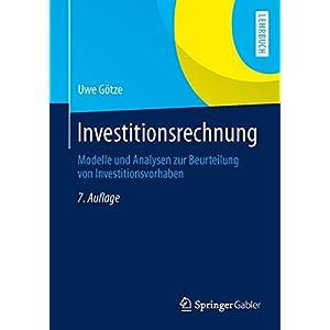 Investitionsrechnung: Modelle und Analysen zur Beurteilung von Investitionsvorhaben (Sprin