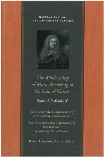 Samuel Pufendorf - The Whole Duty of Man, According to the Law of Nature (Natural Law Paper)
