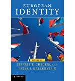 img - for [ EUROPEAN IDENTITY (CONTEMPORARY EUROPEAN POLITICS) ] By Checkel, Jeffrey T ( Author) 2009 [ Paperback ] book / textbook / text book