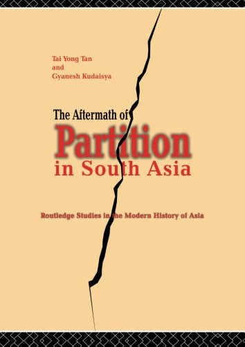 The Aftermath of Partition in South Asia (Routledge Studies in the Modern History of Asia)