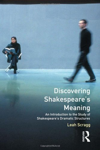 Discovering Shakespeare's Meaning: An Introduction to the Study of Shakespeare's Dramatic Structures