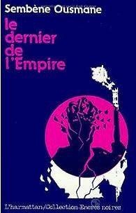 Le dernier de l'empire par Ousmane Sembène