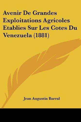 Avenir de Grandes Exploitations Agricoles Etablies Sur Les Cotes Du Venezuela (1881)