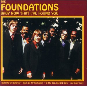 The Foundations - Baby Now That You