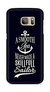 Amez A Smooth Sea Never made a Skillful Sailor Back Cover For Samsung Galaxy S7 Edge
