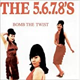 "Bomb the Twistvon ""The 5.6.7.8's"""
