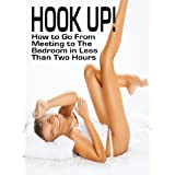 411RE9b5mdL. SL160 OU01 SS160  HOOK UP! : How to Go From Meeting to the Bedroom in Less than Two Hours (Kindle Edition)