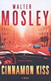 Cinnamon Kiss (0753820692) by Mosley, Walter