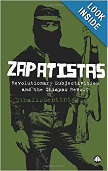 Zapatistas The Chiapas Revolt and What It Means for Radical Politics - Mihalis Mentinis