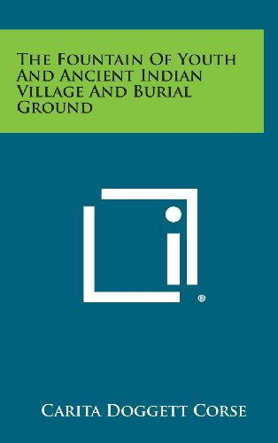 The Fountain of Youth and Ancient Indian Village and Burial Ground