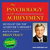 The Psychology of Achievement: Develop the Top Achiever's Mindset by Brian Tracy (Nightingale Conant): 5031CDS Abridged Brian Tracy