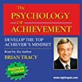 The Psychology of Achievement: Develop the Top Achiever's Mindset by Brian Tracy (Nightingale Conant): 5031CDS Abridged