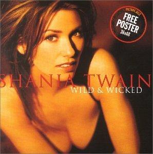 Shania Twain - Wild+Wicked - Zortam Music