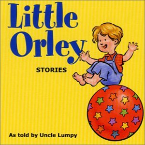Little Orley Stories by Uncle Lumpy with Fred Waring and His Pennsylvanians